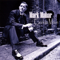 Mark Mahar - Careless Moon